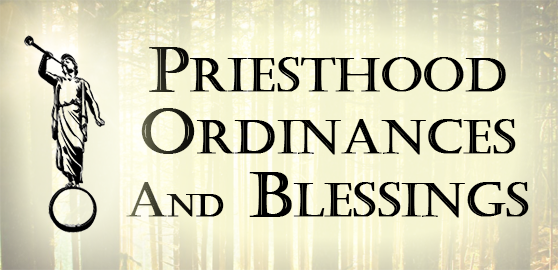 Priesthood Ordinances And Blessings